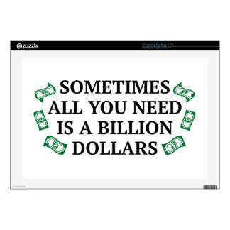 """Sometimes All You Need Is A Billion Dollars 17"""" Laptop Decal"""