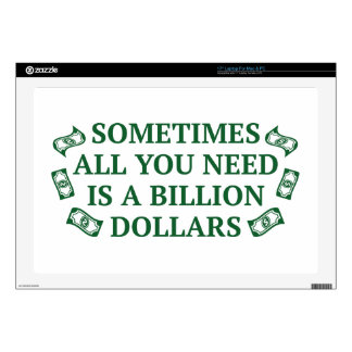 """Sometimes All You Need Is A Billion Dollars Decals For 17"""" Laptops"""