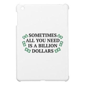 Sometimes All You Need Is A Billion Dollars iPad Mini Case