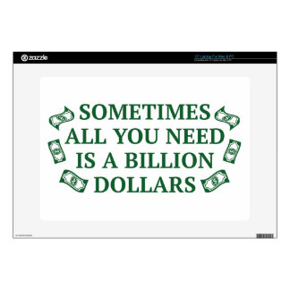 Sometimes All You Need Is A Billion Dollars Laptop Skin