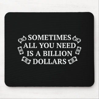 Sometimes All You Need Is A Billion Dollars Mouse Pad
