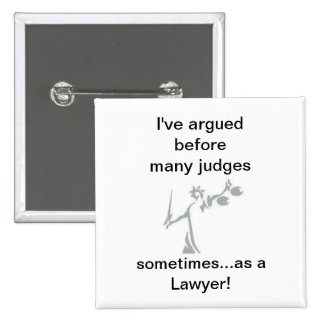 sometimes as a Lawyer! 2 Inch Square Button