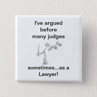 sometimes as a Lawyer! Pinback Button