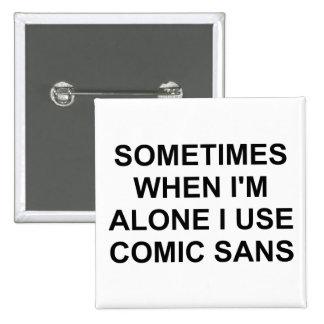 Sometimes Comic Sans Button