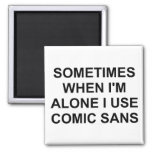 Sometimes Comic Sans Fridge Magnets