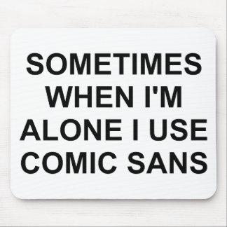 Sometimes Comic Sans Mouse Pad