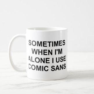 Sometimes Comic Sans Classic White Coffee Mug