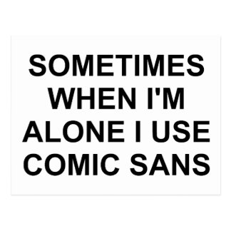 Sometimes Comic Sans Postcard