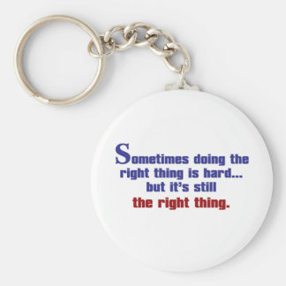 Sometimes Doing the Right Thing is Hard Basic Round Button Keychain