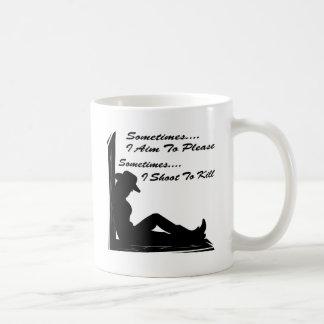 Sometimes I Aim To Please Sometimes I Aim To Kill Coffee Mug