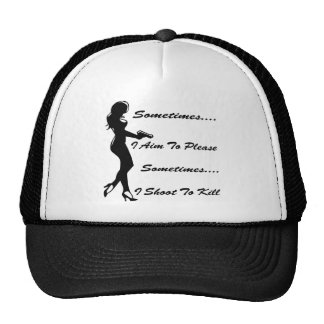 Sometimes I Aim To Please Sometimes I Shoot To Trucker Hat
