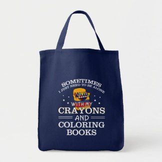 Sometimes I Alone Crayon Coloring Book Tote Bag