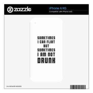Sometimes I CAN flirt, but sometimes I am not drun iPhone 4 Decals