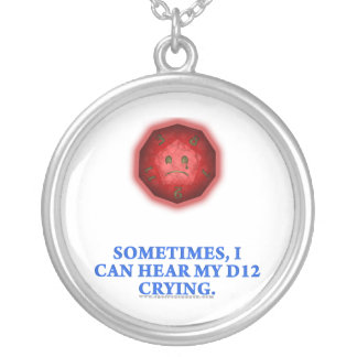 Sometimes I Can Hear My D12 Crying Jewelry