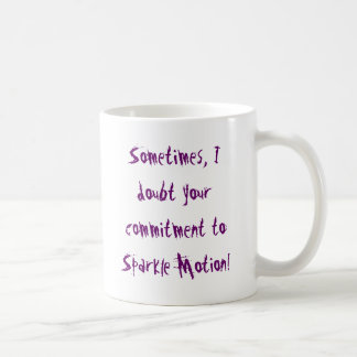 Sometimes, I doubt your commitment to Sparkle M... Mug