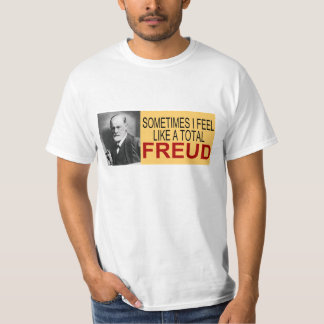 Sometimes I Feel Like a Total Freud T-Shirt