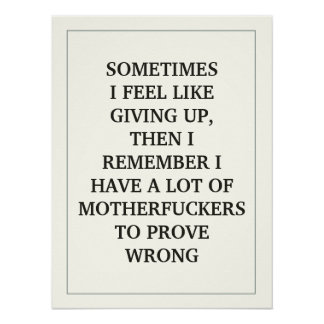 SOMETIMES I FEEL LIKE GIVING UP, THEN I REMEMBER POSTER