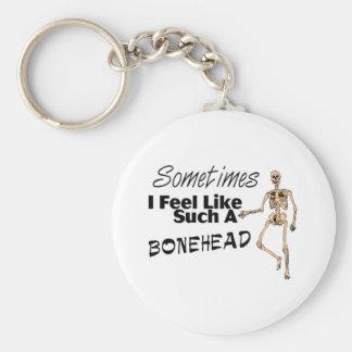 Sometimes I Feel Like Such A Bonehead Keychain