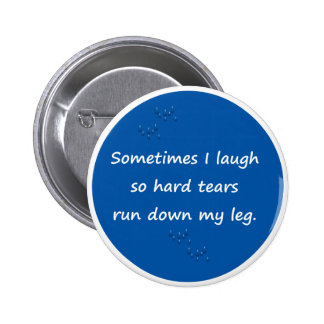 Sometimes I Laugh Pinback Button