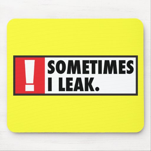 Sometimes I Leak Mouse Pads