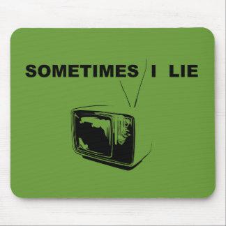 Sometimes I Lie Mouse Pad