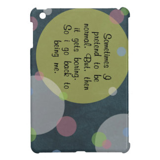 Sometimes I pretend to be normal Quote Circles Mod Cover For The iPad Mini