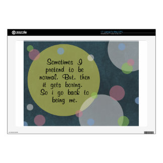 """Sometimes I pretend to be normal Quote Circles Mod Skins For 17"""" Laptops"""
