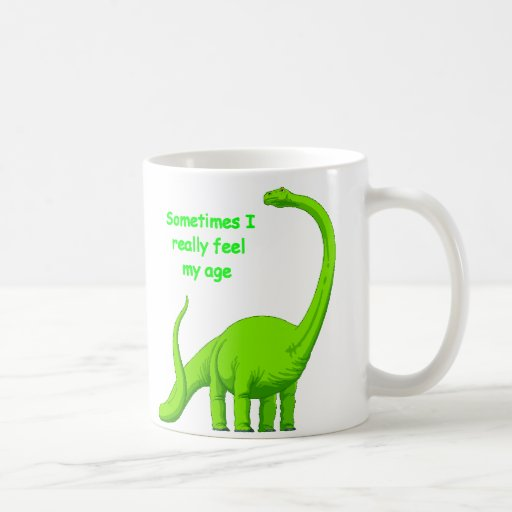 Sometimes I really feel my age Coffee Mug