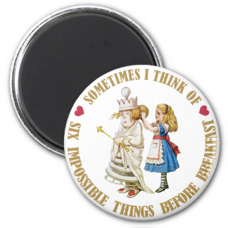 SOMETIMES I THINK OF SIX IMPOSSIBLE THINGS BEFORE REFRIGERATOR MAGNET