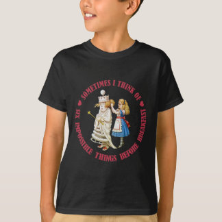 Sometimes I Think Of Six Impossible Things Before T-Shirt