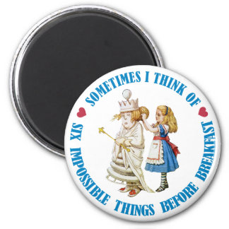 SOMETIMES I THINK OF SIX IMPOSSIBLE THINGS MAGNET