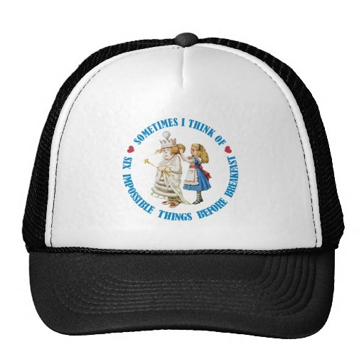 SOMETIMES I THINK OF SIX IMPOSSIBLE THINGS TRUCKER HAT