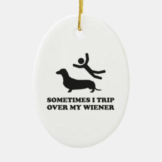 Sometimes I Trip Over My Wiener Ceramic Ornament