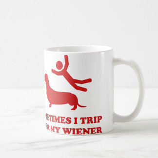 Sometimes I Trip Over My Wiener Coffee Mug