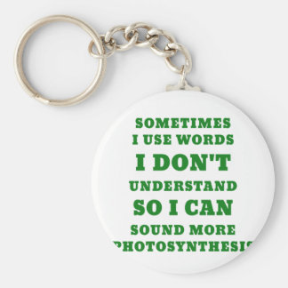 Sometimes I Use Words I Dont Understand So I Can Keychain