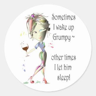 Sometimes I wake up grumpy, funny saying gifts Classic Round Sticker
