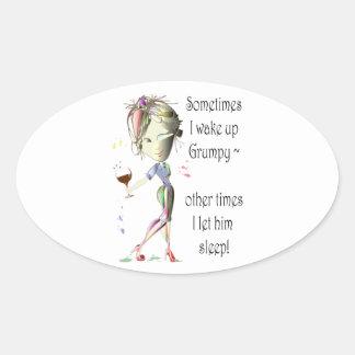 Sometimes I wake up grumpy, funny saying gifts Oval Sticker