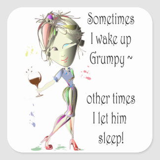 Sometimes I wake up grumpy, funny saying gifts Square Sticker