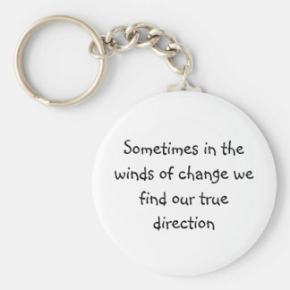 Sometimes in the winds of change we find our tr... basic round button keychain