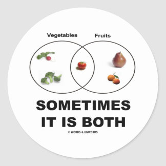 Sometimes It Is Both (Vegetables Fruits Attitude) Classic Round Sticker
