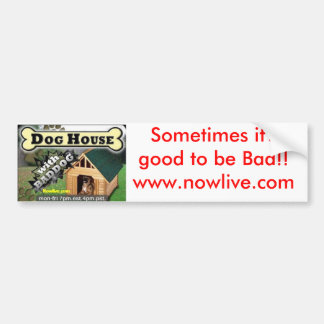 Sometimes it's good to be Bad!!www.nowlive.com Car Bumper Sticker