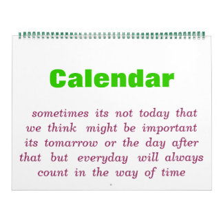sometimes  its  not  today  that  we  think  ... calendar