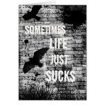 Sometimes Life Sucks Cards