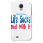 Sometimes Life Sucks - Deal with it. Galaxy S4 Cases