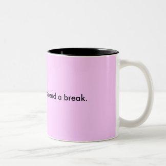 Sometimes mom's need a break. Two-Tone coffee mug