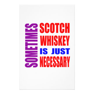 Sometimes Scotch Whisky is just necessary Customized Stationery