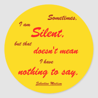 Sometimes Silent yellow Classic Round Sticker