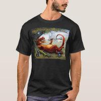 Sometimes the Dragon Wins T-Shirt