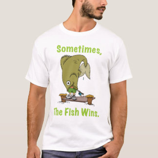Sometimes The Fish Wins Mens T-Shirt