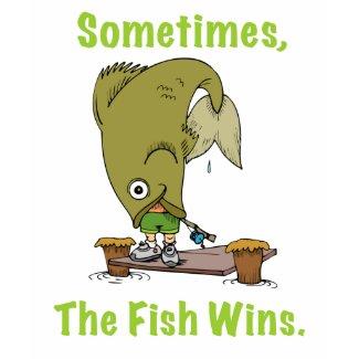 Sometimes The Fish Wins Womens T-Shirt shirt